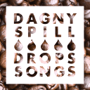 Dagny Spill Drops Songs